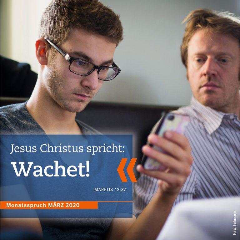 """Jesus Christus spricht: """"Was ich aber euch sage, dass sage ich allen: Wachet!"""" (Markus- Evangelium 13,37)"""