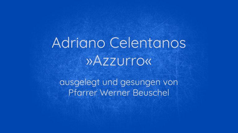 """""""Azzurro"""" – Celentanos Song im Gottesdienst der Christuskirche"""