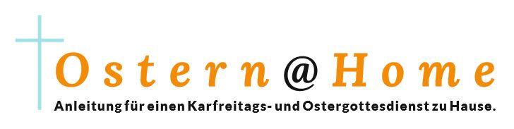 Ostern@Home – Karfreitag und Ostern mitfeiern