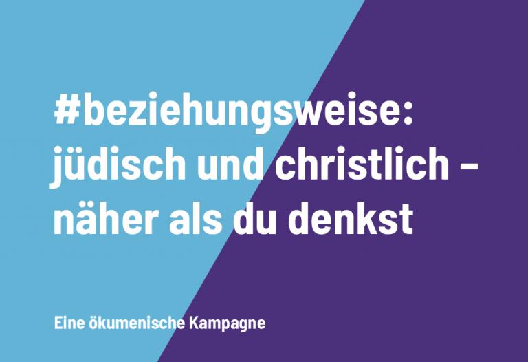 #beziehungsweise: jüdisch und christlich – näher als du denkst